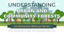 2018 Urban & Community Forestry Webinar Series for Extension Agents